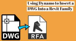 Using Dynamo to Insert a DWG Into a Revit Family